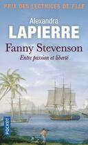 Couverture du livre « Fanny Stevenson ; entre passion et liberté » de Alexandra Lapierre aux éditions Pocket
