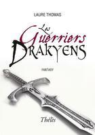 Couverture du livre « Les guerriers drakyens » de Laure Thomas aux éditions Theles