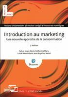 Couverture du livre « Introdution au marketing ; une nouvelle approche de la consommation (2e édition) » de Marie-Catherine Mars et Loick Menvielle et Jean-Baptiste Welte et Jean Mars aux éditions Pearson