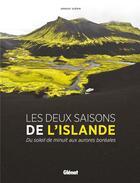 Couverture du livre « Les deux saisons de l'Islande ; du soleil de minuit aux aurores boréales » de Arnaud Guerin aux éditions Glenat