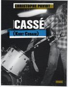 Couverture du livre « Cassé (Kurt Cobain) » de Christophe Paviot aux éditions Naive
