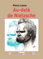 Couverture du livre « Au-delà de Nietzsche » de Pierre Lance aux éditions Dualpha