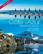 Couverture du livre « Côte d'Azur remarquable ; mer et montagne, de Menton à Saint Tropez » de Claude Raybaud et Richard Wacongne et Dominique Zintzmeyer aux éditions Gilletta