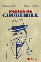 Couverture du livre « Perles de Churchill » de Francois Jouffa et Frederic Pouhier aux éditions Tut Tut