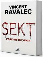Couverture du livre « Sekt ; l'origine du venin » de Vincent Ravalec aux éditions Tohu-bohu