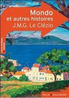 Couverture du livre « Mondo et autres histoires, de J.M.G. Le Clézio » de Marianne Chomienne aux éditions Belin Education