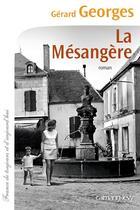 Couverture du livre « La mésangère » de Gerard Georges aux éditions Calmann-levy