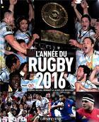 Couverture du livre « L'annee du rugby 2016 t.44 » de Pierre-Michel Bonnot et Aurelien Bouisset aux éditions Calmann-levy