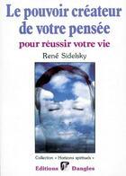 Couverture du livre « Le pouvoir créateur de votre pensée ; pour réussir votre vie » de  aux éditions Dangles