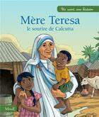 Couverture du livre « Mère Teresa ; le sourire de Calcutta » de Catherine Chion et Charlotte Grossetete aux éditions Mame
