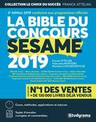 Couverture du livre « La Bible du concours Sesame (édition 2019) » de Franck Attelan et Francoise Montero et Nicholas Chicheportiche aux éditions Studyrama