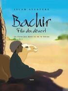 Couverture du livre « Bachir fils du désert » de Elisabeth Alonzo aux éditions Tawhid