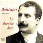 Couverture du livre « Battistini, le dernier divo » de Jacques Chuilon aux éditions Romillat