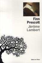 Couverture du livre « Finn prescott » de Jerome Lambert aux éditions Editions De L'olivier