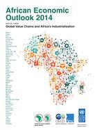 Couverture du livre « African economic outlook 2014 ; Global Value Chains and Africa's Industrialisation » de Ocde aux éditions Ocde