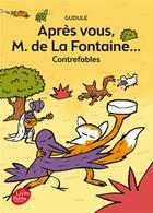 Couverture du livre « Après vous monsieur de la Fontaine » de Gudule aux éditions Hachette Jeunesse