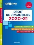 Couverture du livre « Top'actuel ; droit de l'immobilier (édition 2020/2021) » de Serge Bettini et Sophie Bettini aux éditions Hachette Education