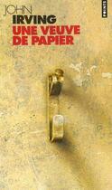 Couverture du livre « Une veuve de papier » de John Irving aux éditions Points