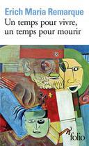 Couverture du livre « Un Temps Pour Vivre, Un Temps Pour Mourir » de Erich-Mari Remarque aux éditions Gallimard