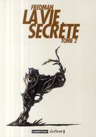 Couverture du livre « La vie secrète t.2 » de Fredman aux éditions Casterman