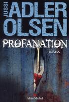Couverture du livre « Profanation » de Jussi Adler-Olsen aux éditions Albin Michel