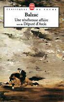 Couverture du livre « Une ténébreuse affaire ; suivi du député d'Arcis » de Honoré De Balzac aux éditions Lgf