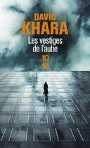 Couverture du livre « Les vestiges de l'aube » de David S. Khara aux éditions 10/18