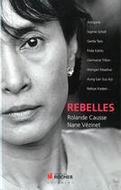 Couverture du livre « Rebelles » de Rolande Causse et Nane Vezinet aux éditions Rocher