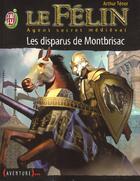 Couverture du livre « Felin t4 - les disparus de montbrisac (le) » de Arthur Tenor aux éditions J'ai Lu