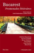 Couverture du livre « Bucarest ; promenades littéraires » de Collectif et Andreia Roman et Cecile Folschweiller aux éditions Non Lieu