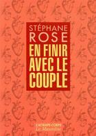 Couverture du livre « En finir avec le couple » de Stephane Rose aux éditions La Musardine