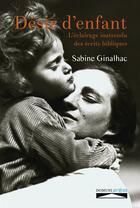 Couverture du livre « Désir d'un enfant ; l'éclairage inattendu des écrits bibliques » de Ginalhac Sabine aux éditions Domuni