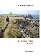 Couverture du livre « La rampe rouge ; rondes » de Claude Sylvie Ulrik aux éditions Unicite