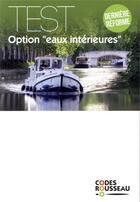 Couverture du livre « Code Rousseau ; test option eaux intérieures » de Collectif aux éditions Codes Rousseau