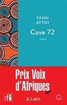 Couverture du livre « Cave 72 » de Fann Attiki aux éditions Lattes
