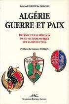 Couverture du livre « Algerie, Guerre Et Paix » de Bertrand Dupont De Dinechin aux éditions Nel