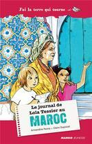 Couverture du livre « Le journal de Lola Tessier au Maroc » de Armandine Pena et Claire Dupoizat aux éditions Mango