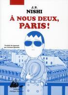 Couverture du livre « À nous deux, Paris ! » de Jean-Paul Nishi aux éditions Picquier