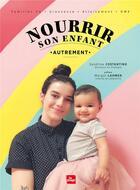 Couverture du livre « Nourrir son enfant autrement » de Sandrine Costantino aux éditions La Plage