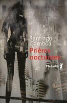 Couverture du livre « Prières nocturnes » de Santiago Gamboa aux éditions Metailie