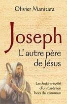 Couverture du livre « Joseph ; l'autre père de Jésus » de Olivier Manitara aux éditions Ultima