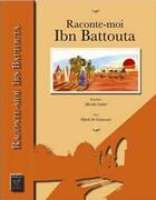 Couverture du livre « Raconte-moi Ibn Battouta » de Medhi De Graincourt aux éditions Yanbow Al Kitab