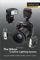 Couverture du livre « The Nikon creative lighting system » de Mike Hagen aux éditions Rocky Nook