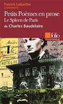 Couverture du livre « Petits poemes en prose de charles baudelaire (essai et dossier) » de Patrick Labarthe aux éditions Folio