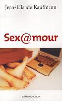 Couverture du livre « Sex@mour » de Jean-Claude Kaufmann aux éditions Armand Colin