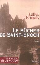 Couverture du livre « Le bucher de saint enoch » de Gilles Bornais aux éditions Grasset Et Fasquelle