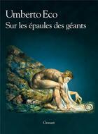 Couverture du livre « Sur les épaules des géants » de Umberto Eco aux éditions Grasset Et Fasquelle
