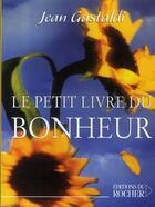 Couverture du livre « Le petit livre du bonheur » de Jean Gastaldi aux éditions Rocher