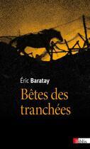 Couverture du livre « Bêtes des tranchées » de Eric Baratay aux éditions Cnrs