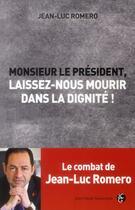 Couverture du livre « Monsieur le président, laissez-nous mourir dans la dignité ! ; pour une loi sur l'euthanasie » de Jean-Luc Romero aux éditions Jean-claude Gawsewitch